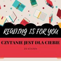 ZS Stanin - READING IS FOR YOU! - CZYTANIE JEST DLA CIEBIE!
